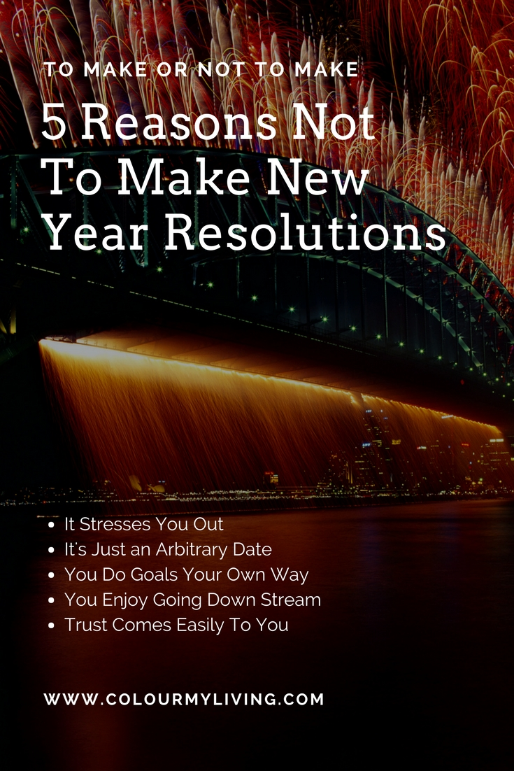 5 Reasons Not To Make New Year Resolutions